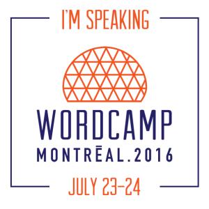 I'm speaking at WordCamp Montreal