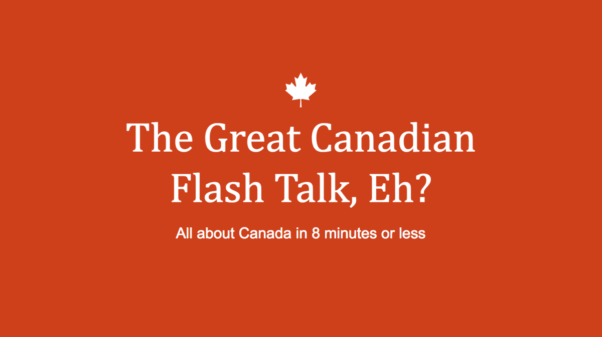 The Great Canadian Flash Talk
