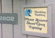 Hawaiian tradition: please remove shoes upon entering