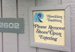 Hawaiian tradition: please remove shoes upon entering